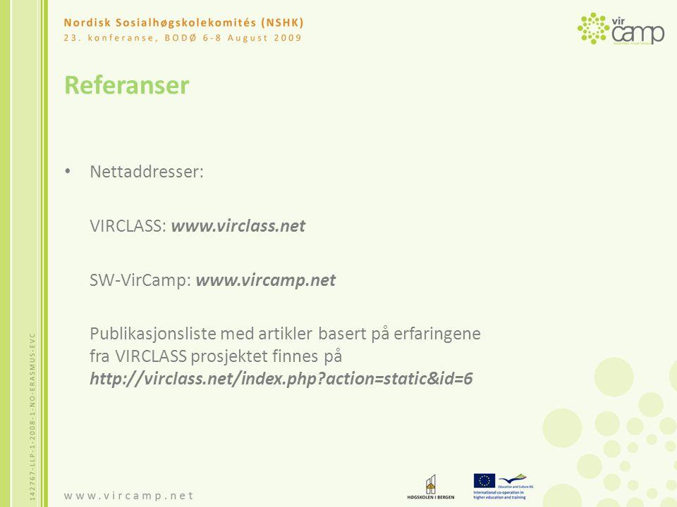 Referanser Nettaddresser: VIRCLASS: www.virclass.net SW-VirCamp: www.vircamp.net Publikasjonsliste med artikler basert på erfaringene fra VIRCLASS prosjektet finnes på http://virclass.net/index.php action=static&id=6