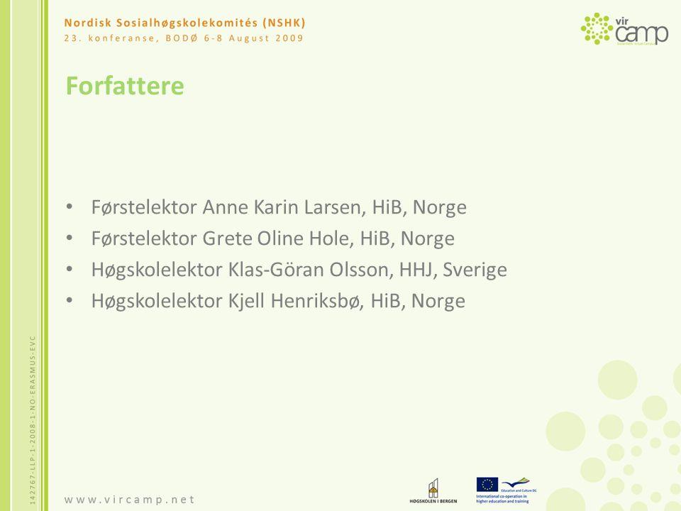 Forfattere Førstelektor Anne Karin Larsen, HiB, Norge Førstelektor Grete Oline Hole, HiB, Norge Høgskolelektor Klas-Göran Olsson, HHJ, Sverige Høgskolelektor Kjell Henriksbø, HiB, Norge