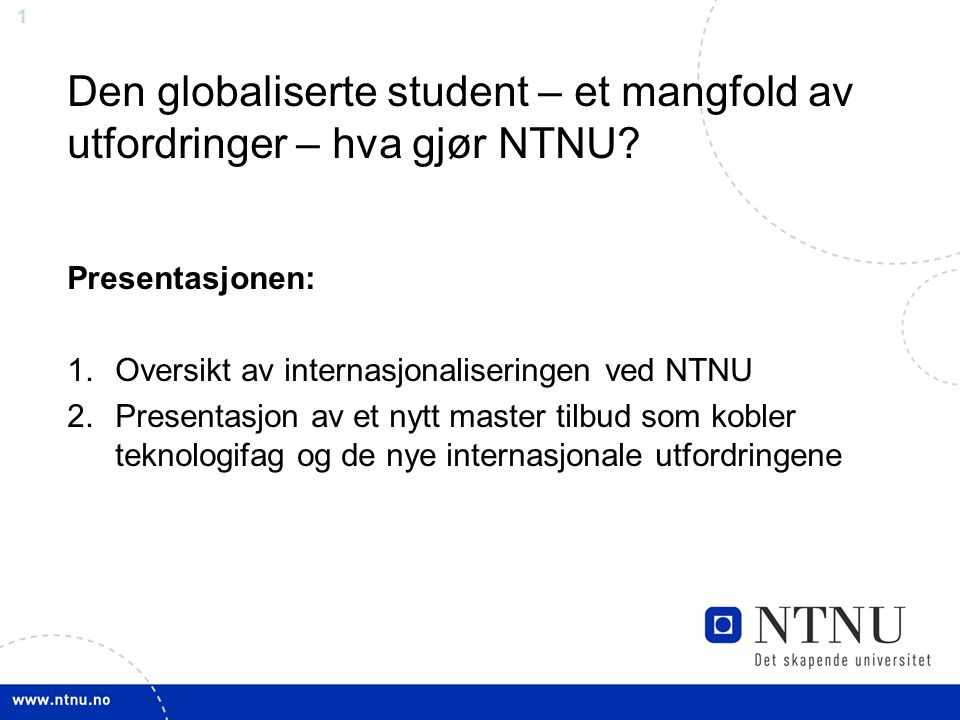 1 Den globaliserte student – et mangfold av utfordringer – hva gjør NTNU.