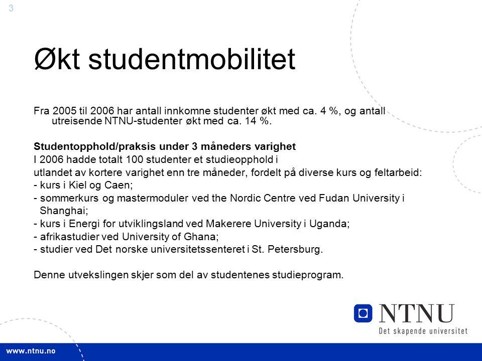 3 Økt studentmobilitet Fra 2005 til 2006 har antall innkomne studenter økt med ca.
