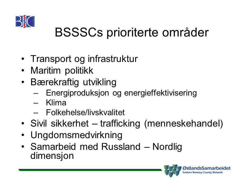 BSSSCs prioriterte områder Transport og infrastruktur Maritim politikk Bærekraftig utvikling –Energiproduksjon og energieffektivisering –Klima –Folkehelse/livskvalitet Sivil sikkerhet – trafficking (menneskehandel) Ungdomsmedvirkning Samarbeid med Russland – Nordlig dimensjon