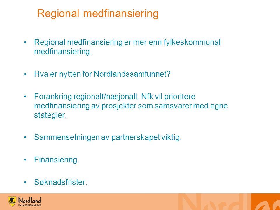 Regional medfinansiering Regional medfinansiering er mer enn fylkeskommunal medfinansiering.