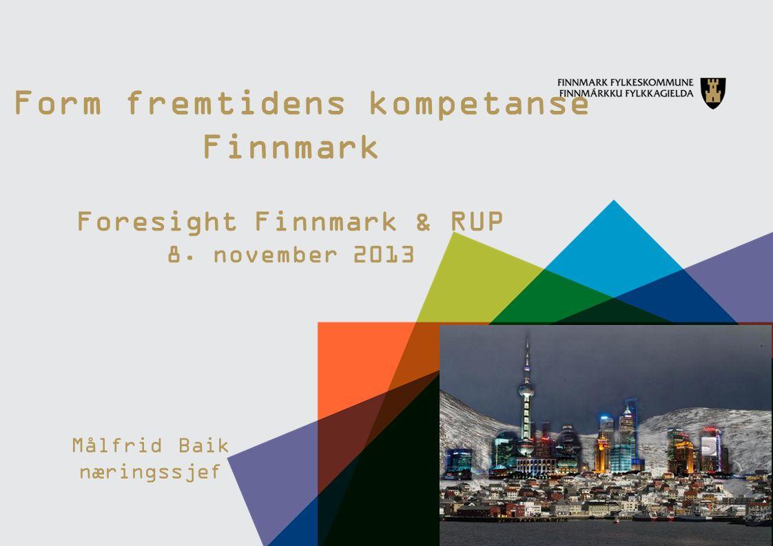 Form fremtidens kompetanse Finnmark Foresight Finnmark & RUP 8.