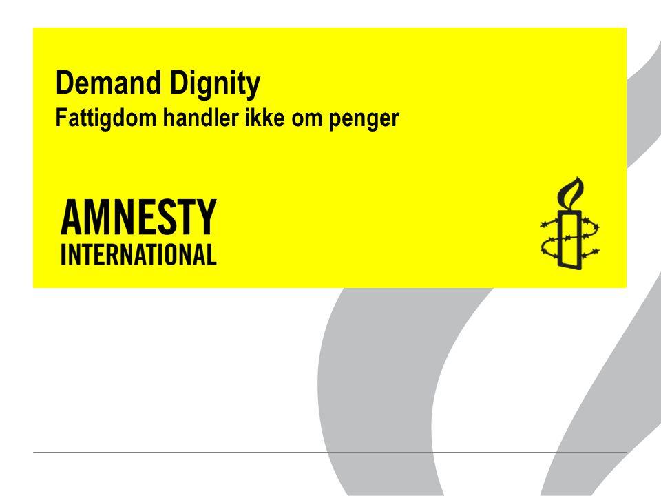 Demand Dignity Fattigdom handler ikke om penger