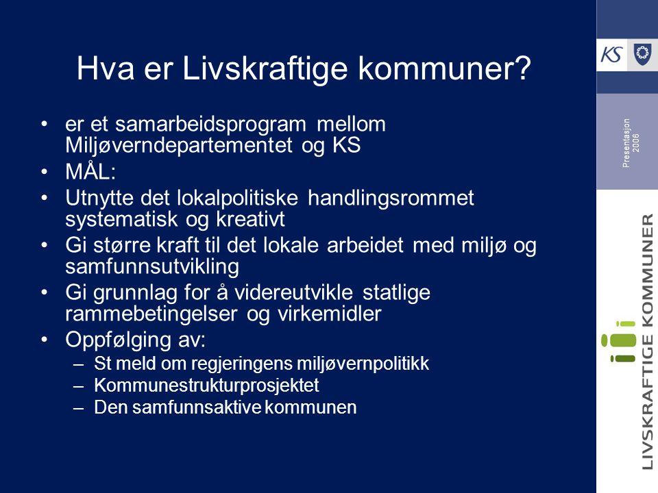 Presentasjon 2006 Hva er Livskraftige kommuner.