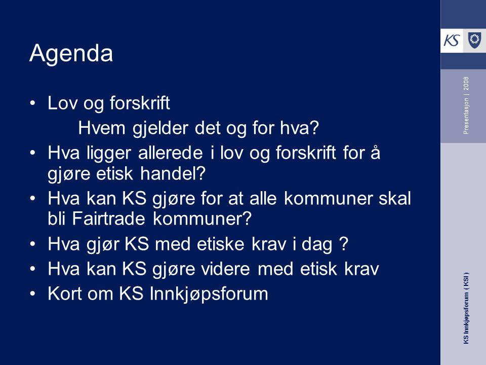 KS Innkjøpsforum ( KSI ) Presentasjon | 2008 Lov og forskrift Hvem gjelder det og for hva.