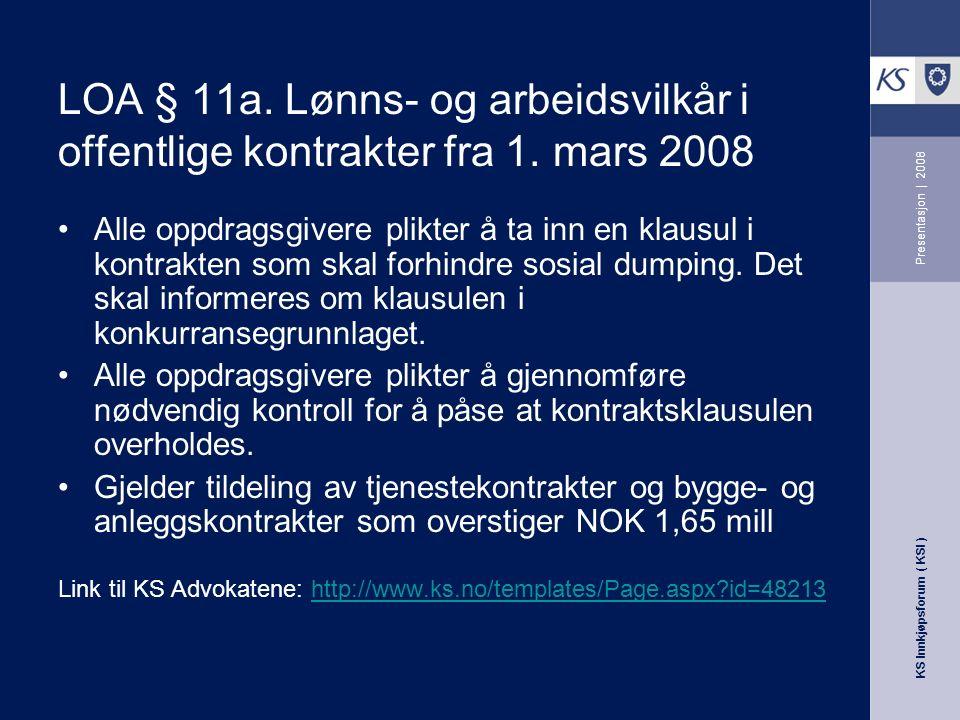 KS Innkjøpsforum ( KSI ) Presentasjon | 2008 LOA § 11a.