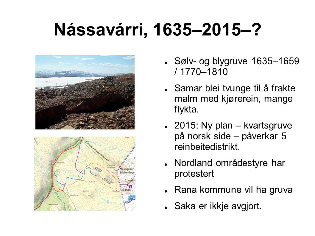 Nássavárri, 1635–2015–.