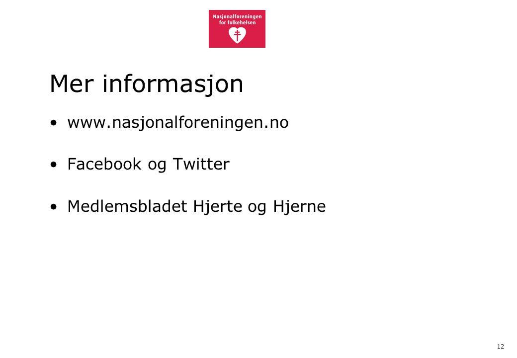12 Mer informasjon www.nasjonalforeningen.no Facebook og Twitter Medlemsbladet Hjerte og Hjerne