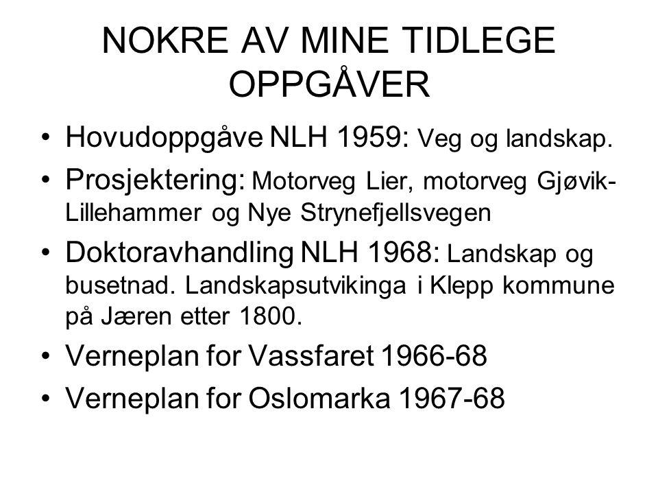 NOKRE AV MINE TIDLEGE OPPGÅVER Hovudoppgåve NLH 1959: Veg og landskap.