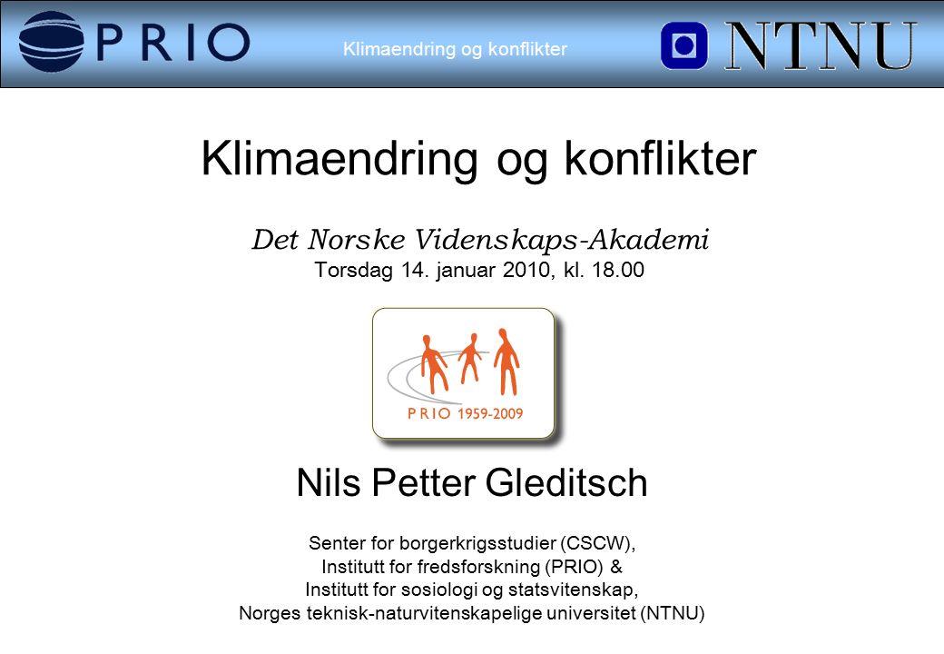 Klimaendring og konflikter Klimaendring og konflikter Det Norske Videnskaps-Akademi Torsdag 14.