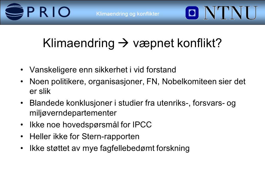 Klimaendring og konflikter Klimaendring  væpnet konflikt.
