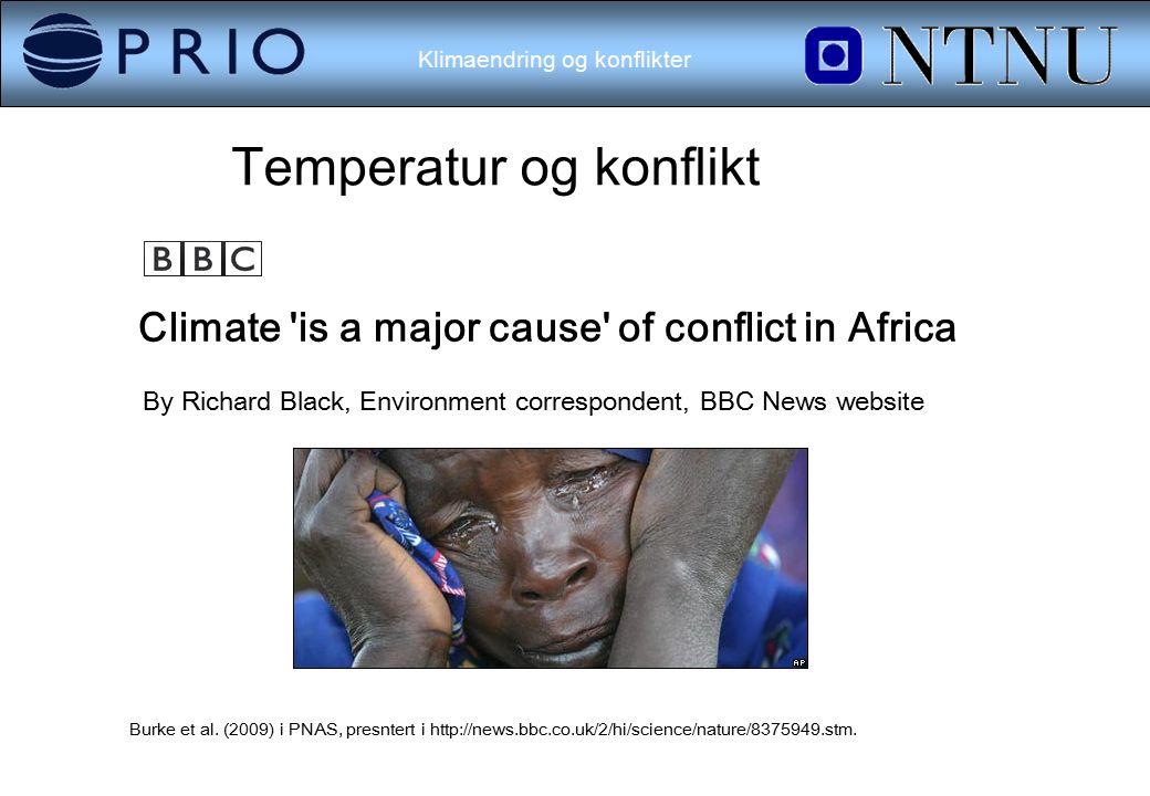 Klimaendring og konflikter Temperatur og konflikt By Richard Black, Environment correspondent, BBC News website Burke et al.