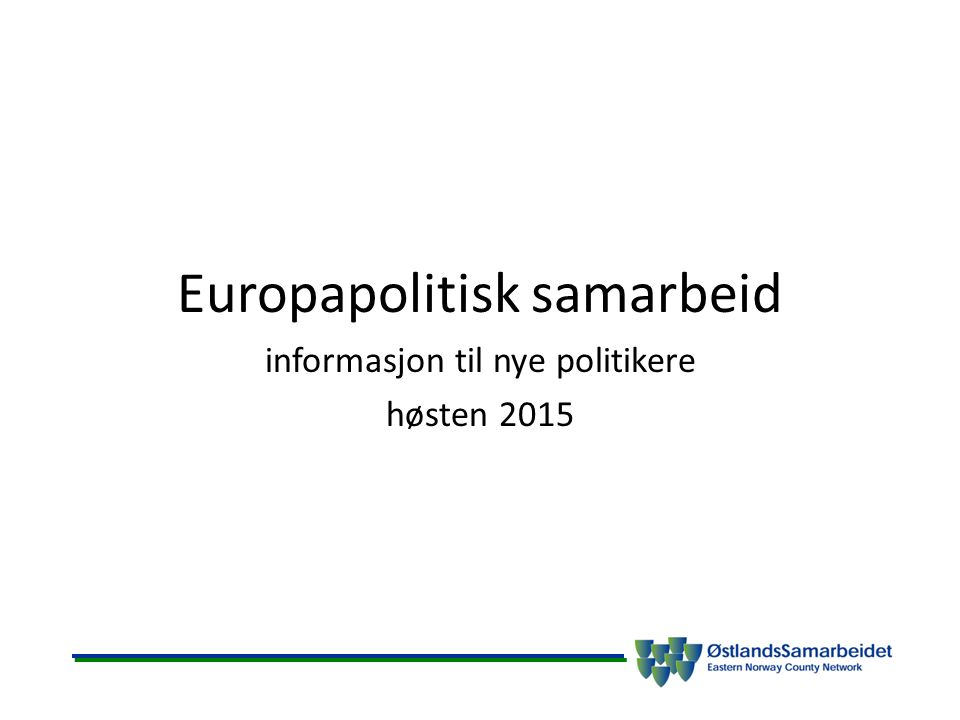 Europapolitisk samarbeid informasjon til nye politikere høsten 2015
