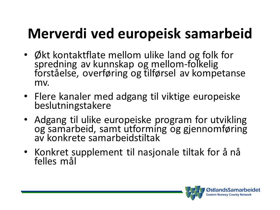 Merverdi ved europeisk samarbeid Økt kontaktflate mellom ulike land og folk for spredning av kunnskap og mellom-folkelig forståelse, overføring og til