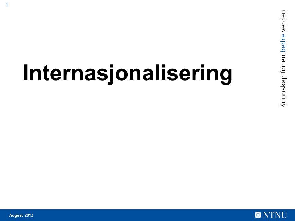 1 August 2013 Internasjonalisering