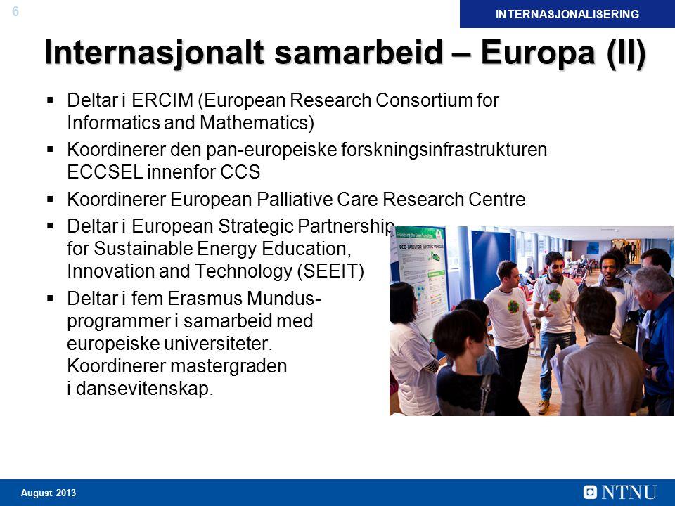 6 August 2013 Internasjonalt samarbeid – Europa (II)  Deltar i ERCIM (European Research Consortium for Informatics and Mathematics)  Koordinerer den