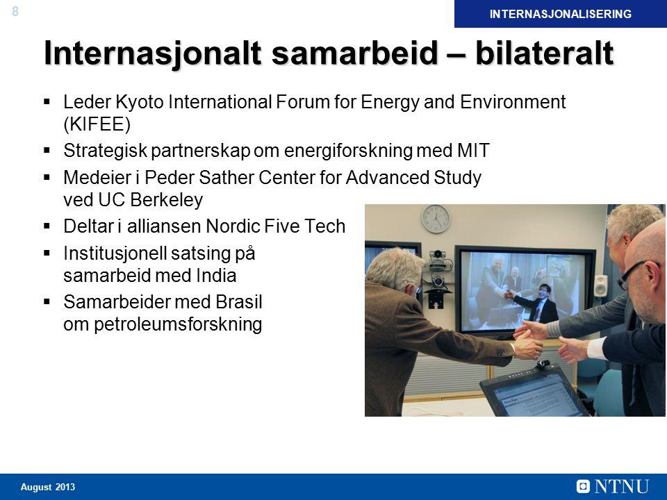 8 August 2013 Internasjonalt samarbeid – bilateralt  Leder Kyoto International Forum for Energy and Environment (KIFEE)  Strategisk partnerskap om e