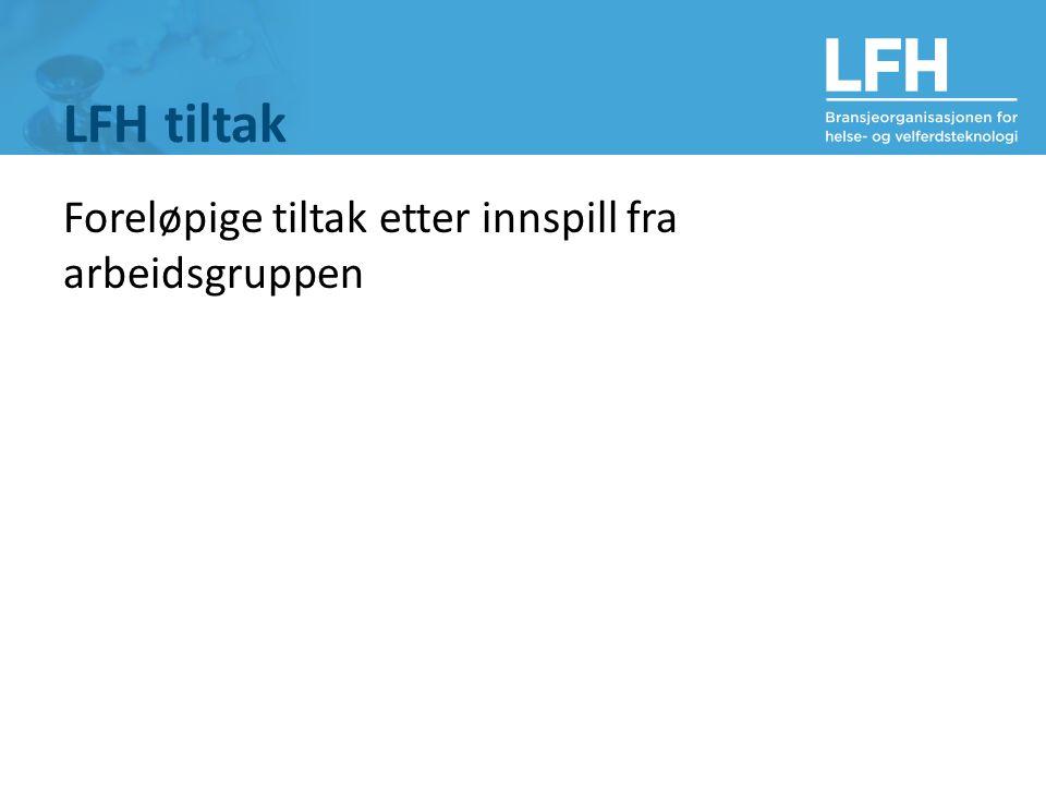 LFH tiltak Foreløpige tiltak etter innspill fra arbeidsgruppen