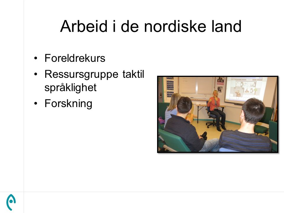 Arbeid i de nordiske land Foreldrekurs Ressursgruppe taktil språklighet Forskning