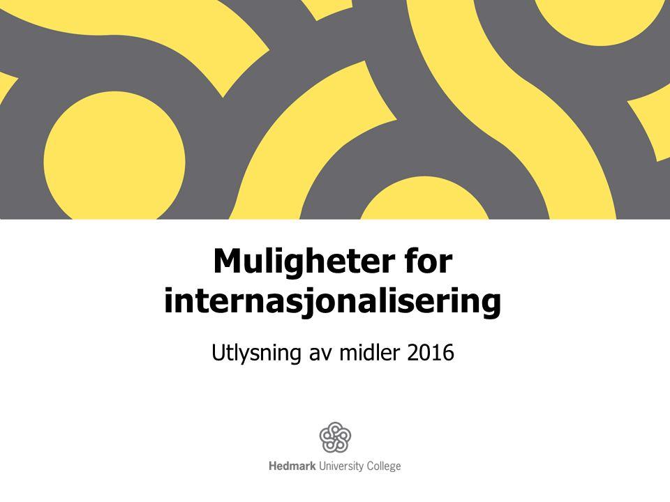 Muligheter for internasjonalisering Utlysning av midler 2016