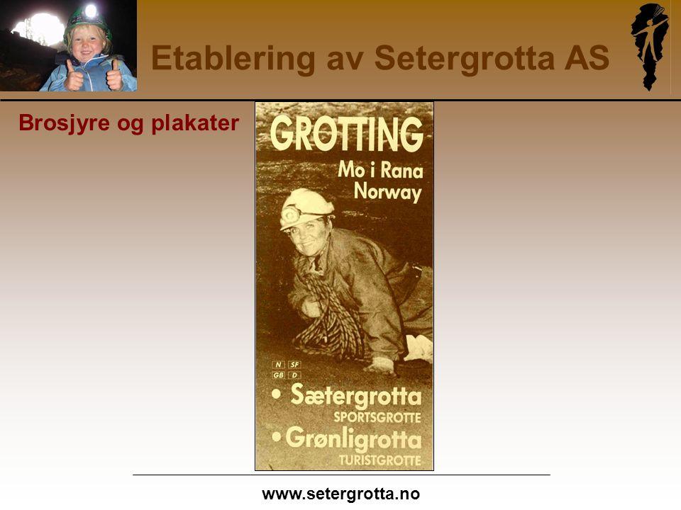www.setergrotta.no Etablering av Setergrotta AS Brosjyre og plakater