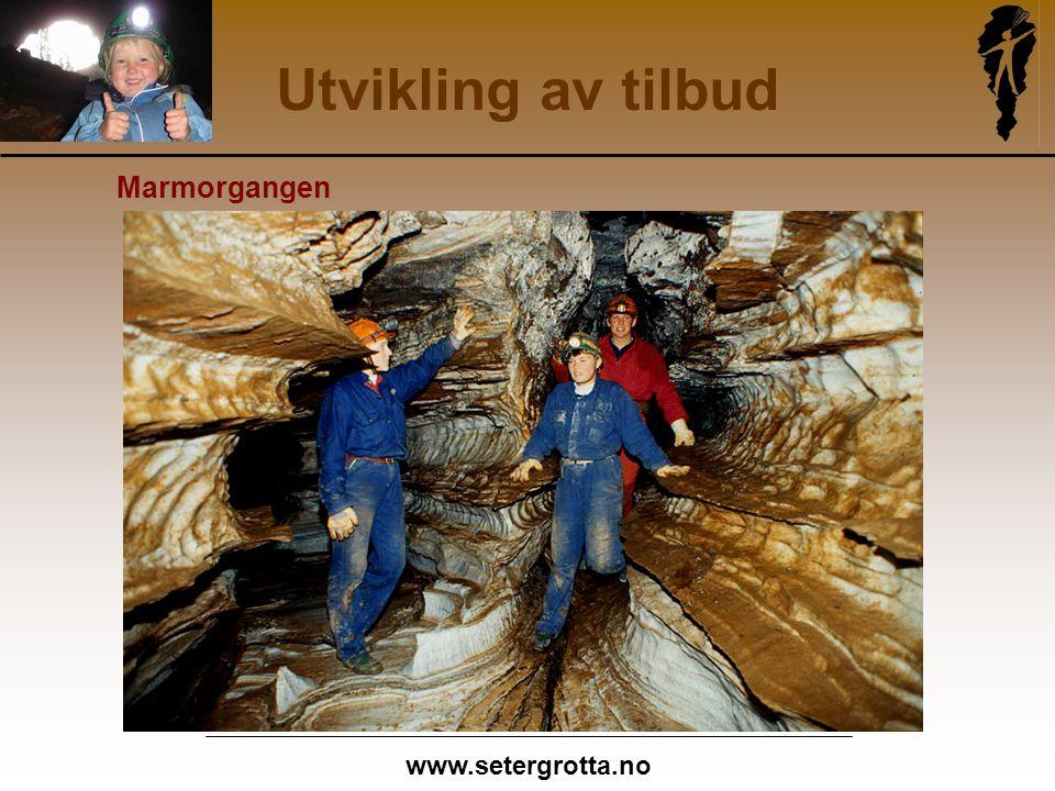 www.setergrotta.no Utvikling av tilbud Marmorgangen