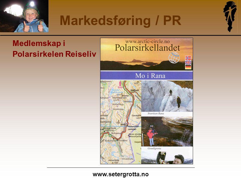 www.setergrotta.no Markedsføring / PR Medlemskap i Polarsirkelen Reiseliv