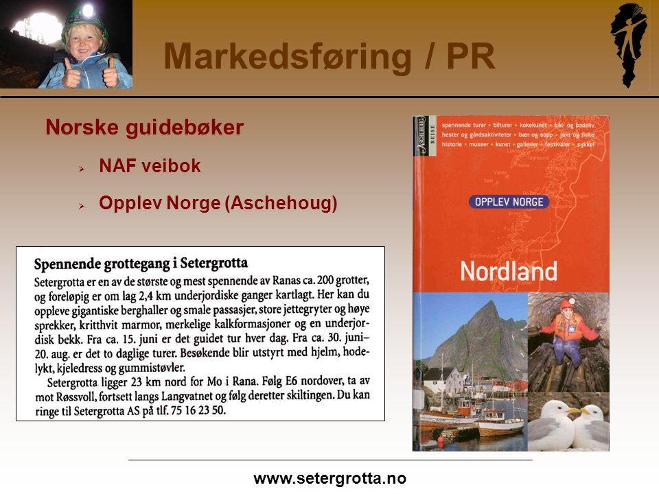 www.setergrotta.no Markedsføring / PR Norske guidebøker  NAF veibok  Opplev Norge (Aschehoug)