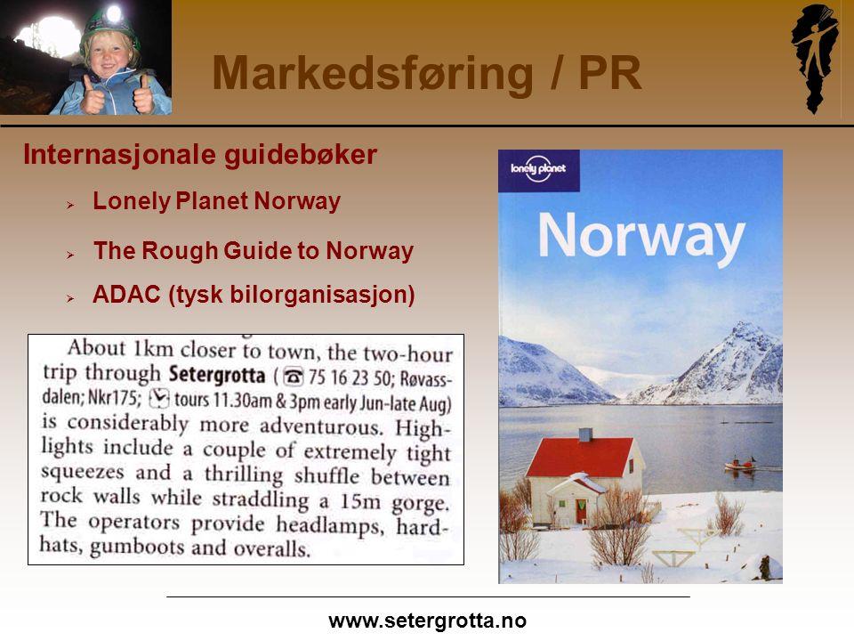 www.setergrotta.no Markedsføring / PR Internasjonale guidebøker  Lonely Planet Norway  The Rough Guide to Norway  ADAC (tysk bilorganisasjon)
