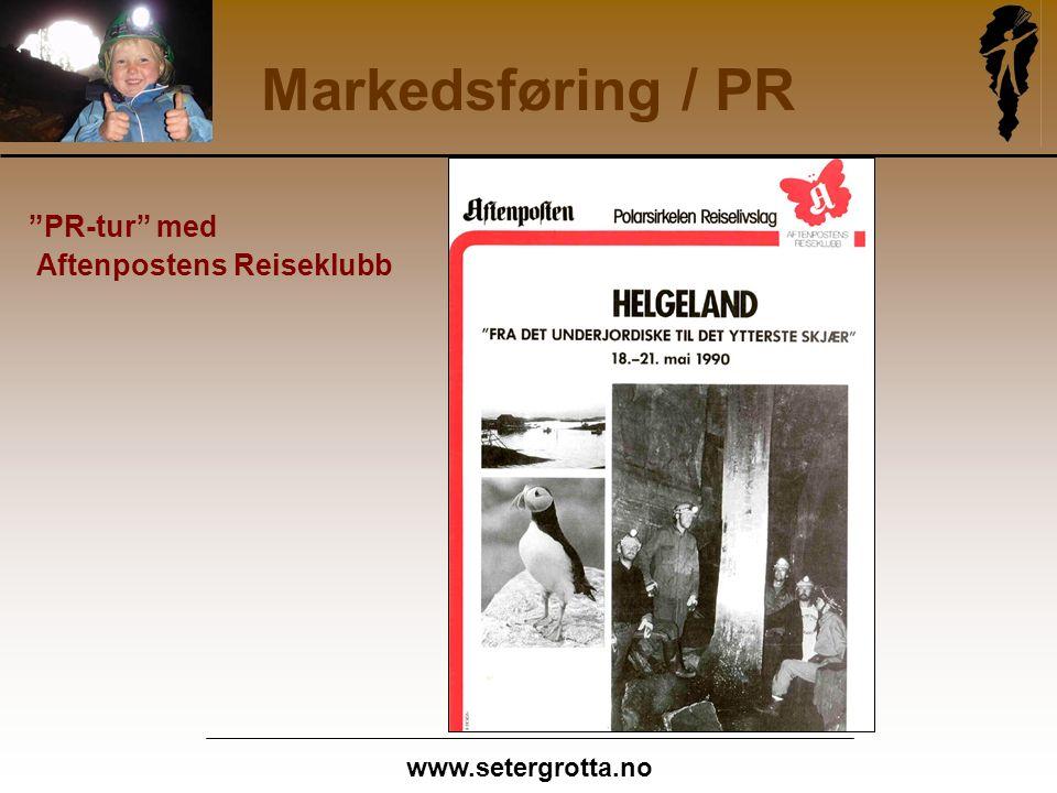 www.setergrotta.no Markedsføring / PR PR-tur med Aftenpostens Reiseklubb