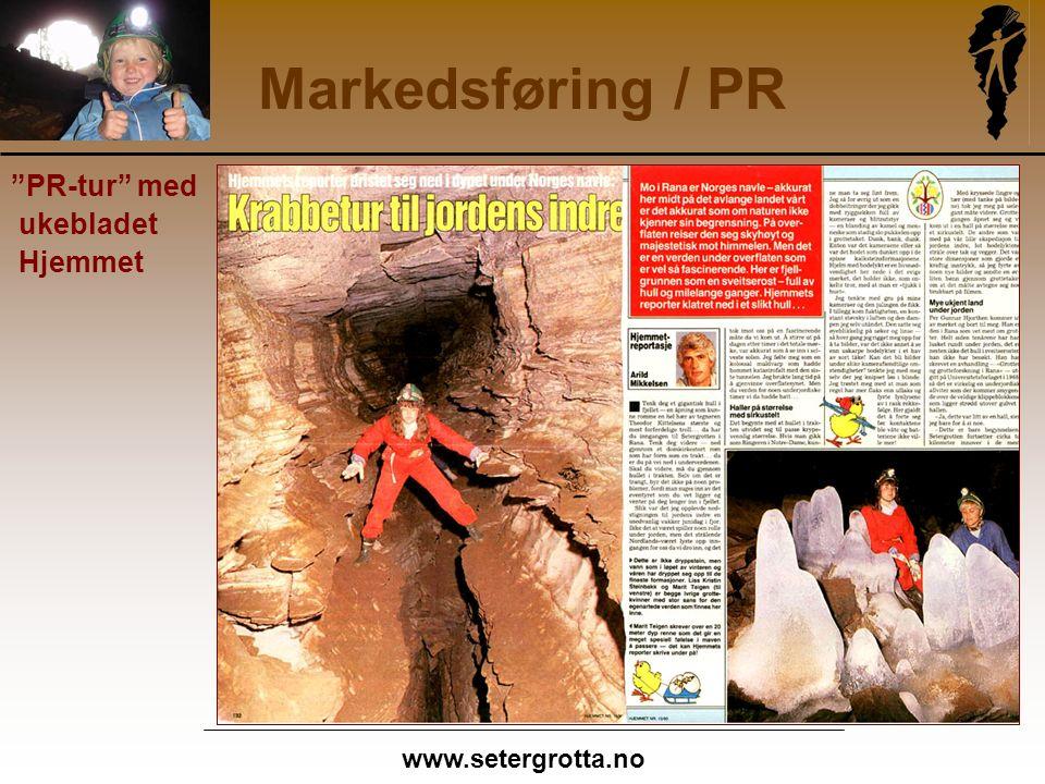 www.setergrotta.no Markedsføring / PR PR-tur med ukebladet Hjemmet