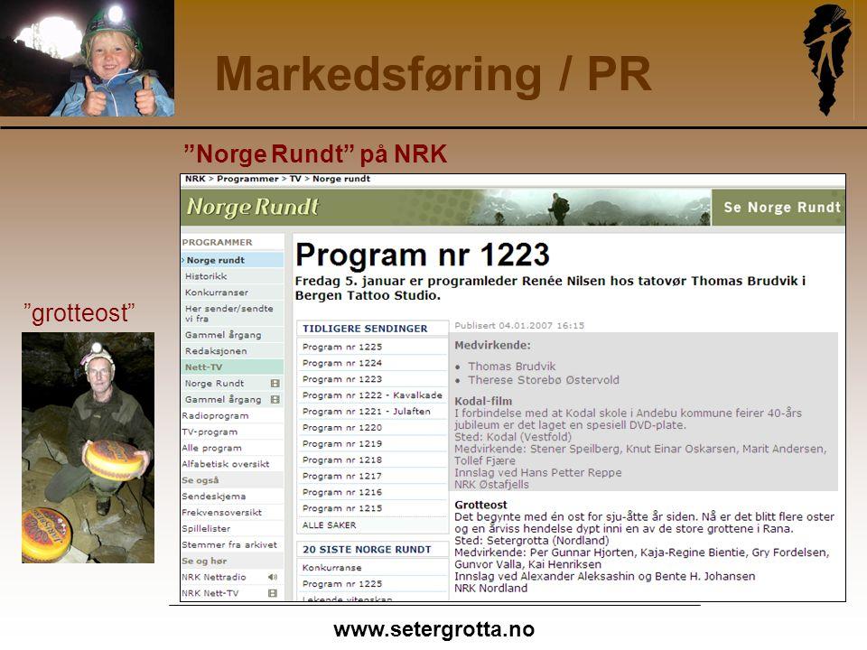 www.setergrotta.no Markedsføring / PR Norge Rundt på NRK grotteost