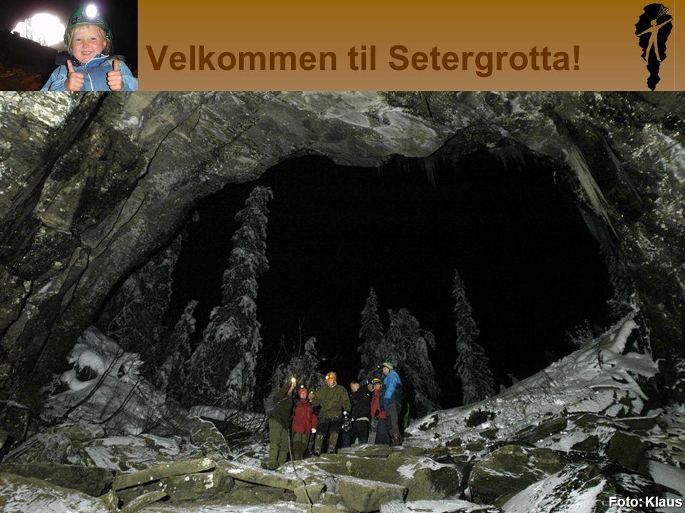 www.setergrotta.no Velkommen til Setergrotta! Foto: Klaus