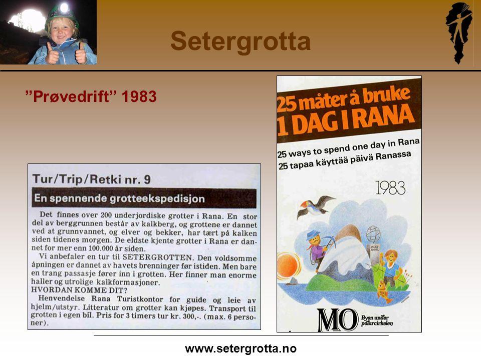 www.setergrotta.no Setergrotta Prøvedrift 1983