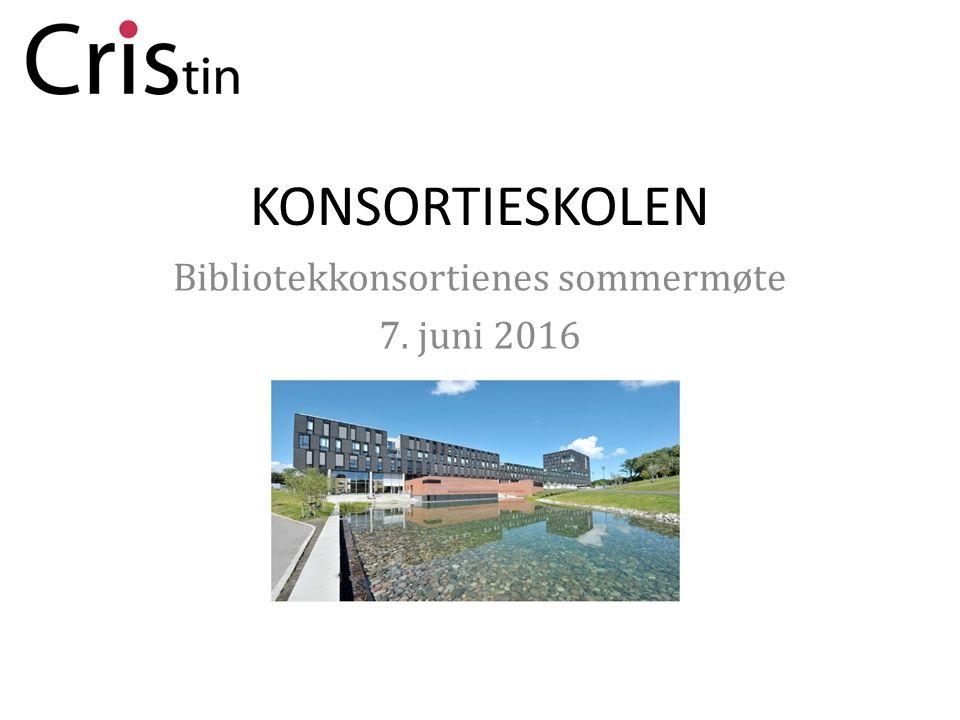 KONSORTIESKOLEN Bibliotekkonsortienes sommermøte 7. juni 2016