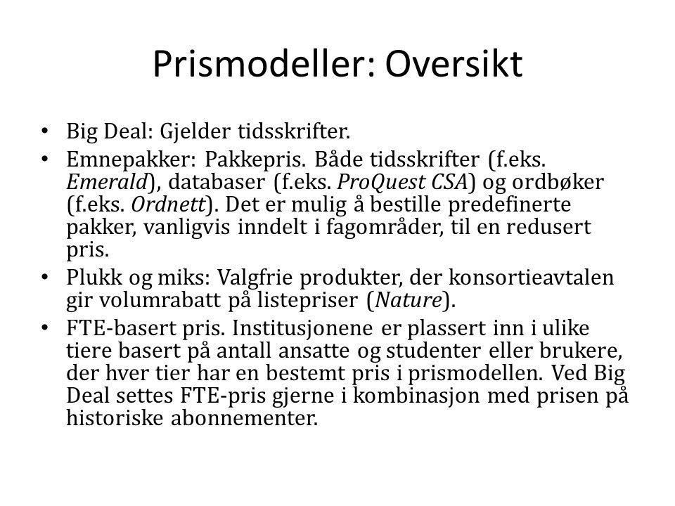 Prismodeller: Oversikt Big Deal: Gjelder tidsskrifter.