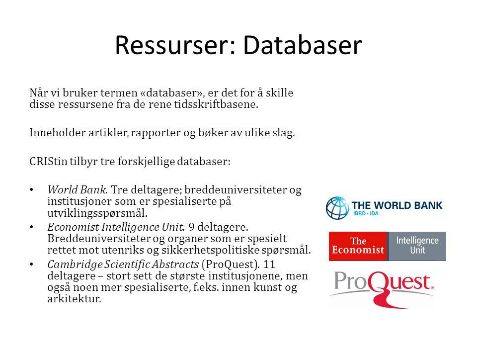 Ressurser: Databaser Når vi bruker termen «databaser», er det for å skille disse ressursene fra de rene tidsskriftbasene.