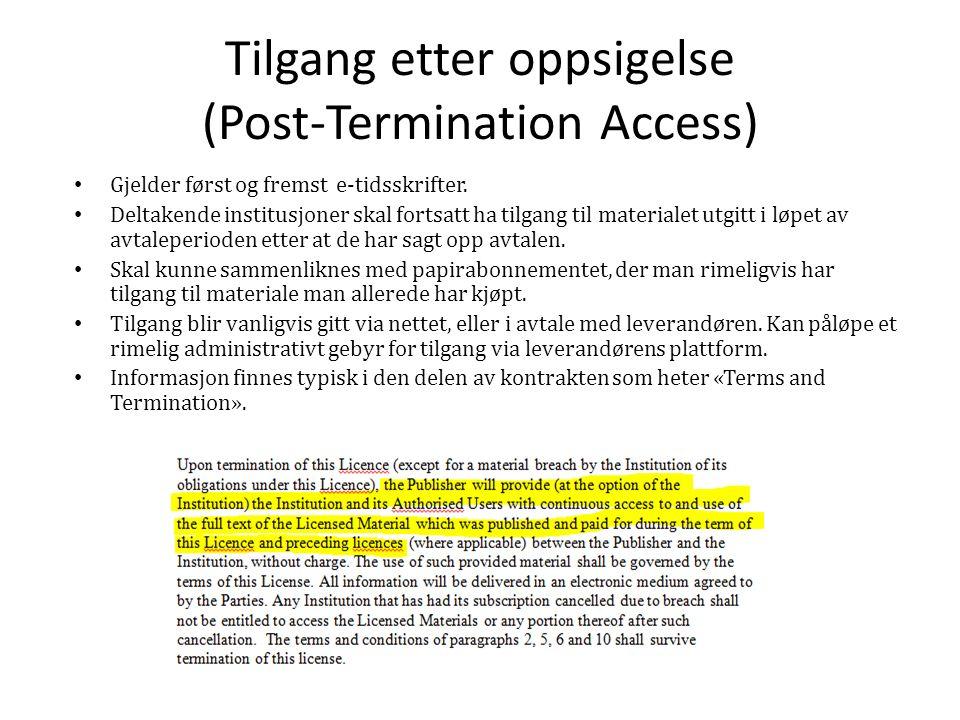 Tilgang etter oppsigelse (Post-Termination Access) Gjelder først og fremst e-tidsskrifter.
