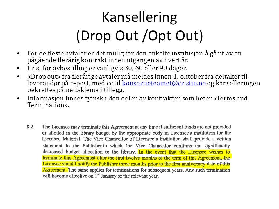 Kansellering (Drop Out /Opt Out) For de fleste avtaler er det mulig for den enkelte institusjon å gå ut av en pågående flerårig kontrakt innen utgangen av hvert år.