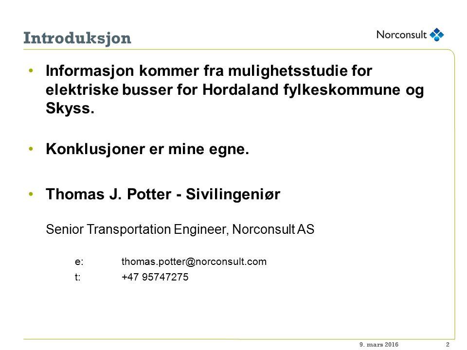 Introduksjon Informasjon kommer fra mulighetsstudie for elektriske busser for Hordaland fylkeskommune og Skyss.