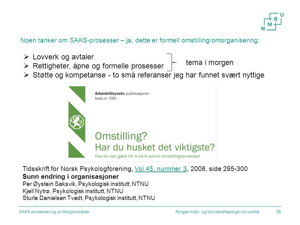 Noen tanker om SAKS-prosesser – ja, dette er formell omstilling/omorganisering: Norges miljø- og biovitenskapelige universitetSAKS-prosesser og utvikl