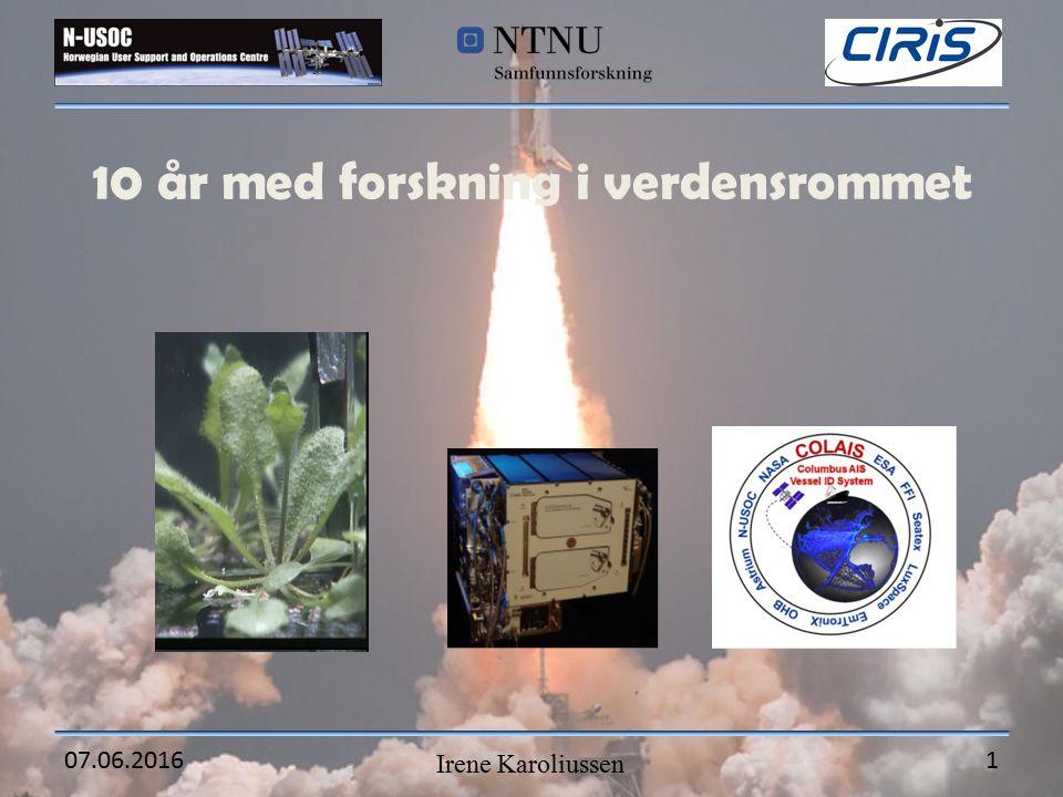10 år med forskning i verdensrommet Irene Karoliussen 07.06.20161