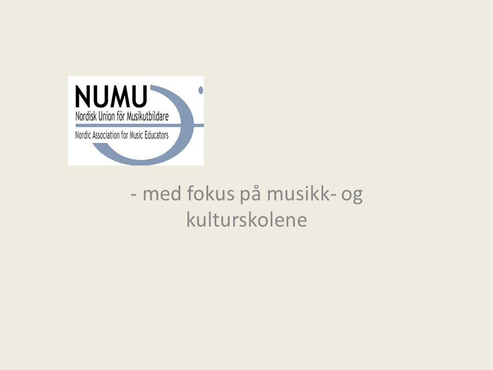 - med fokus på musikk- og kulturskolene
