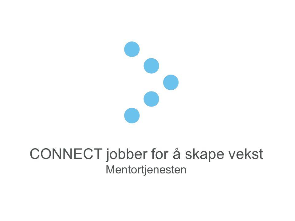 CONNECT jobber for å skape vekst Mentortjenesten