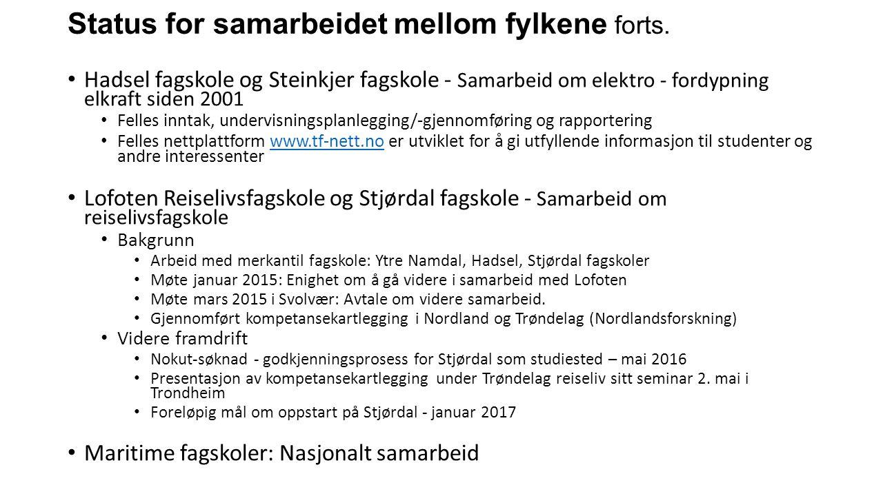 Status for samarbeidet mellom fylkene forts. Hadsel fagskole og Steinkjer fagskole - Samarbeid om elektro - fordypning elkraft siden 2001 Felles innta
