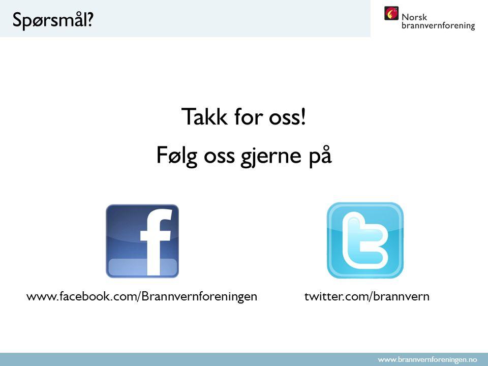 www.brannvernforeningen.no Takk for oss.