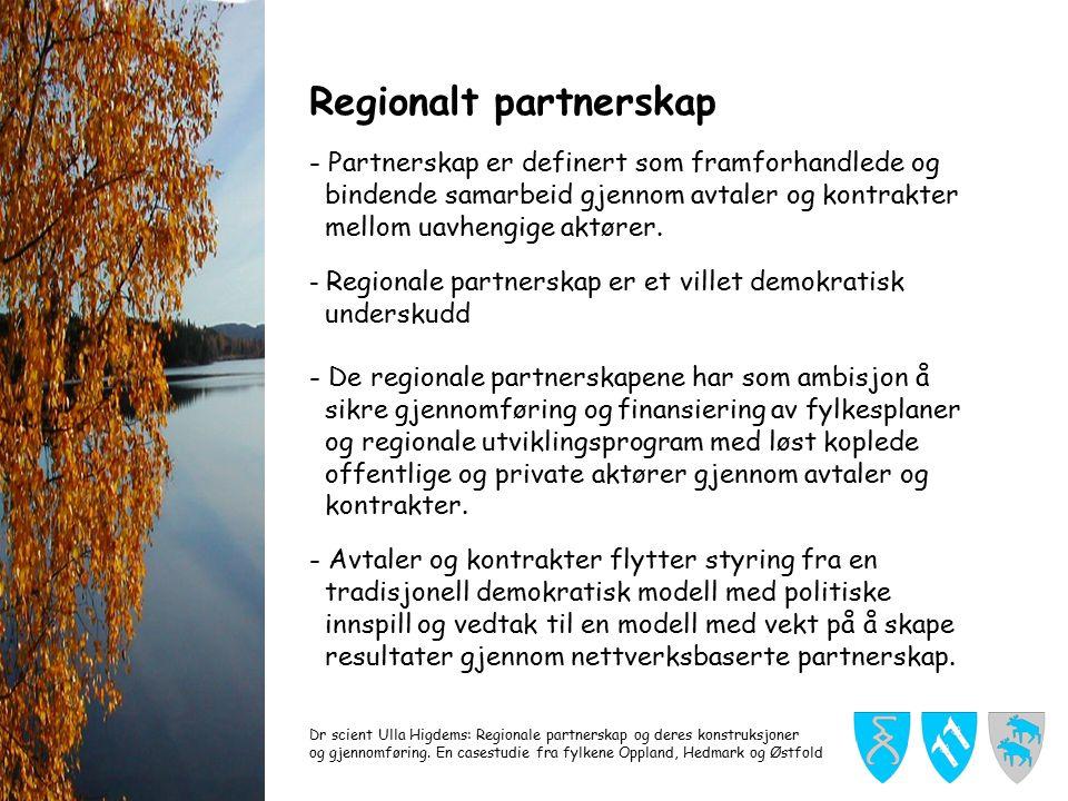 Regionalt partnerskap - Partnerskap er definert som framforhandlede og bindende samarbeid gjennom avtaler og kontrakter mellom uavhengige aktører.