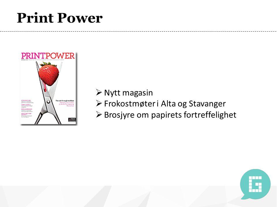 Print Power  Nytt magasin  Frokostmøter i Alta og Stavanger  Brosjyre om papirets fortreffelighet