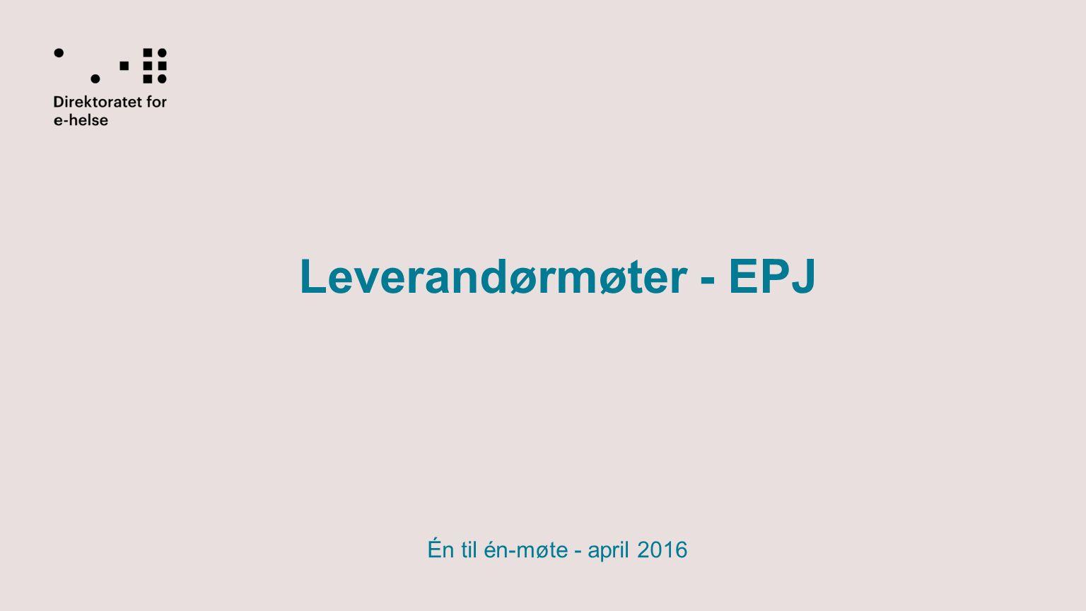 Leverandørmøter - EPJ Én til én-møte - april 2016